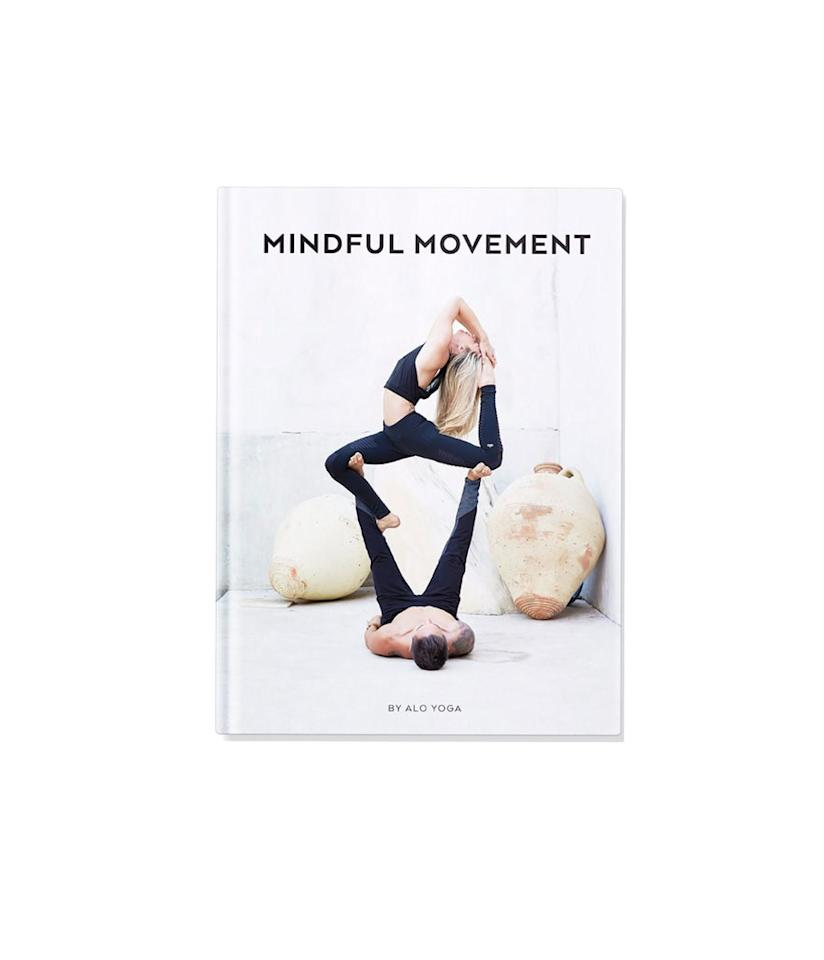 "<p>Mindful Movement Book, $88, <a rel=""nofollow"" href=""https://www.aloyoga.com/mindful-movement-book"">aloyoga.com</a> </p>"