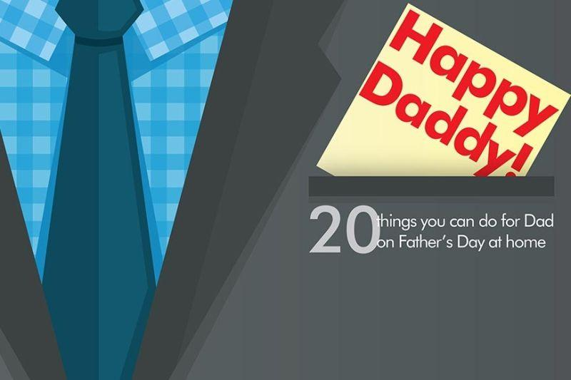 20 things you can do for Dad on Father's Day at home