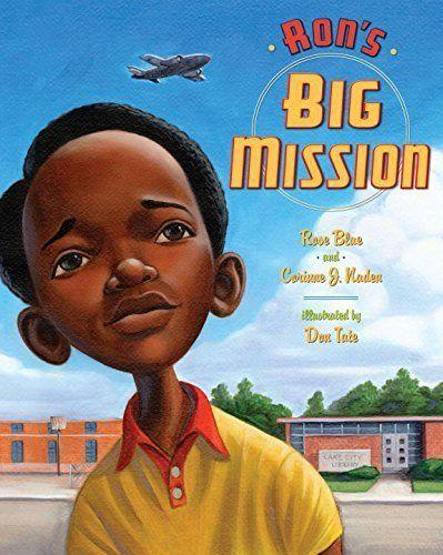 """<i>Ron's Big Mission</i>shares the accomplishments of Ronald McNair, an American physicist and NASA astronaut who died during the Space Shuttle Challenger launch, and the lesser-known story of how <a href=""""https://www.npr.org/2011/01/28/133275198/astronauts-brother-recalls-a-man-who-dreamed-big"""" target=""""_blank"""">he helpedintegratea library as a kid</a>. (By Rose Blue and Corinne Naden, illustrated by Don Tate)"""
