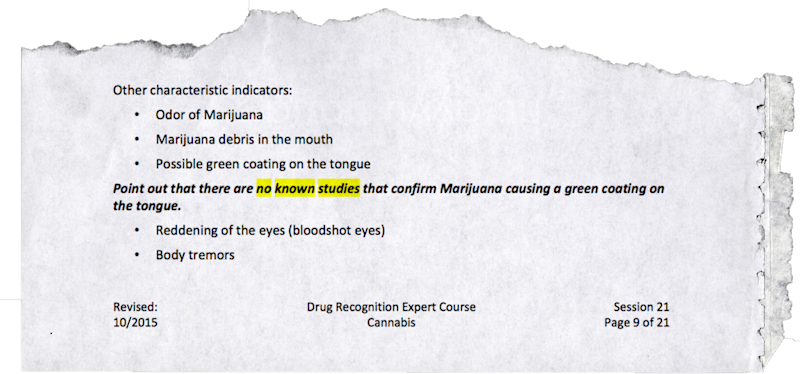"The 2015 Drug Recognition Expert Course instructor guide tells teachers to ""point out that there are no known studies that confirm Marijuana causing a green coating on the tongue."""