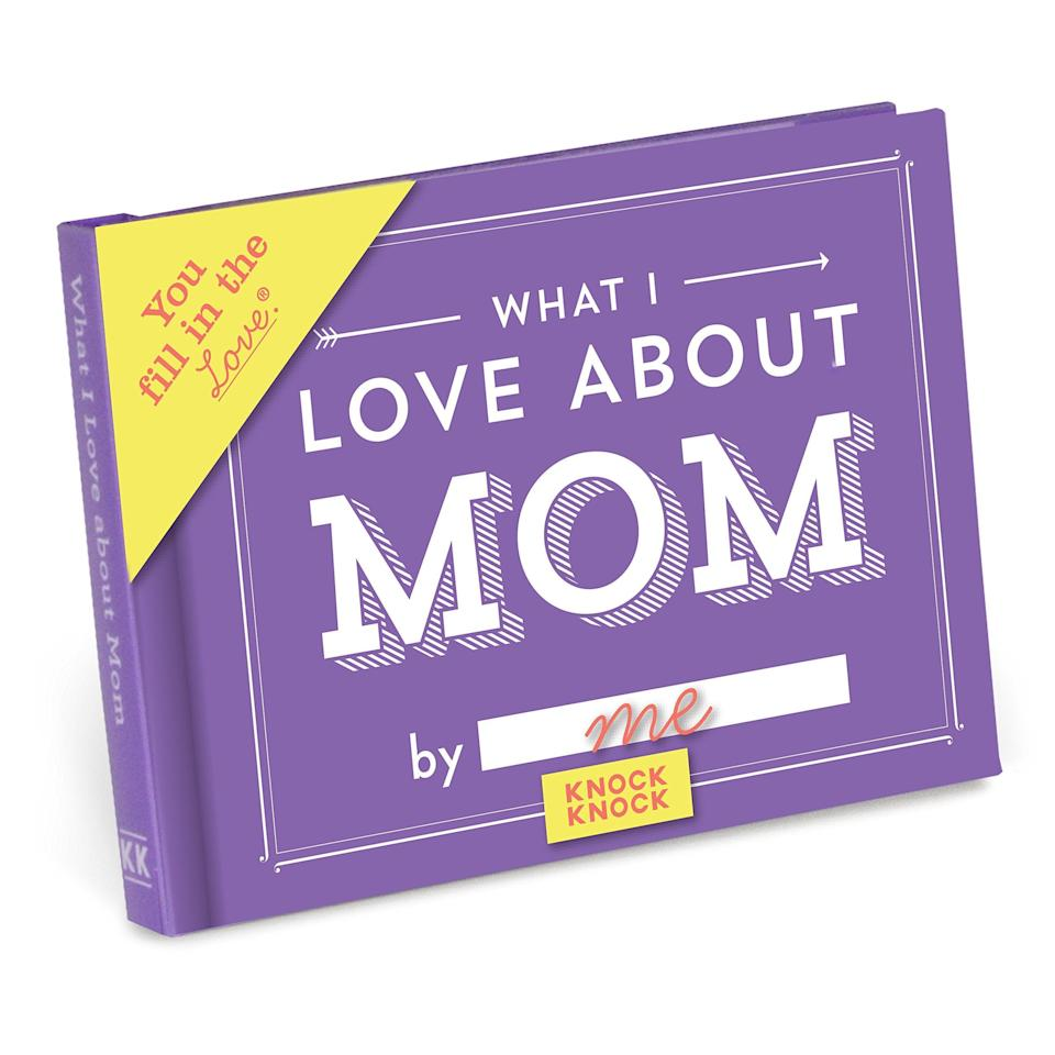 """<h3>Fill-in-the-Blank Gift Journal</h3><br>This mini-book is big on heart — <br>customize the prompts with your own responses for a one-of-a-kind gift your mom will love.<br><br><strong>Rating:</strong> 4.7 out of 5 stars, and 8,038 reviews<br><br><strong>A Satisfied Customer Review:</strong> """"First, I'm glad I read the other reviews before I bought the book and understood how small it was. It is tiny but still well worth it. You don't need a ton of room to write so the size wasn't a big deal for me.<br><br>Second, as a mom, reading what my 8-year-old wrote melted my heart. I also plan on filling these out for my parents as gifts. They are perfect for any age. Absolutely worth the $10 bucks. This is something I will cherish forever.""""<br><br><strong>Knock Knock</strong> What I Love About Mom Fill-in-the-Blank Gift Journal, $, available at <a href=""""https://amzn.to/3n26UFd"""" rel=""""nofollow noopener"""" target=""""_blank"""" data-ylk=""""slk:Amazon"""" class=""""link rapid-noclick-resp"""">Amazon</a>"""