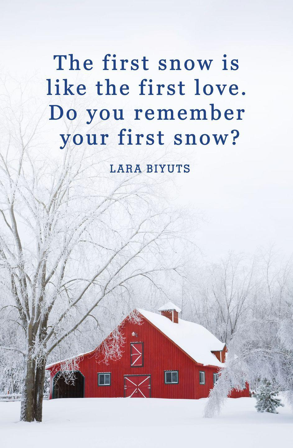 "<p>""The first snow is like the first love. Do you remember your first snow?""</p>"