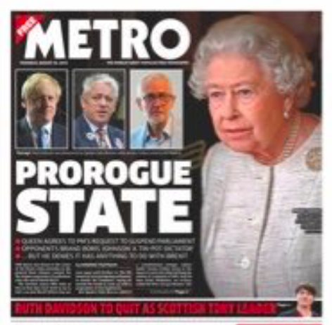 """Metro used wordplay to make its point, with a front page headline of """"Prorogue state"""" and pictured key figures - including the Queen - in the suspension debate. (Twitter)"""