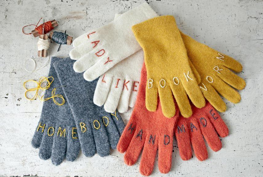 """<p>Bring a bit of earnest irony to a pair of gloves with this hilariously tender riff on tough knuckle tattoos. Borrow our intentionally sweet phrases above, or come up with your own eight-letter expressions. We chose wool-blend gloves<em>, </em> but any knit version will work.</p><p><strong>Step 1:</strong> Slide one glove onto your hand. Using a <a href=""""https://www.amazon.com/Stabilo-CarbOthello-Chalk-Pastel-Colored-Pencil/dp/B0013LD0NO/?tag=syn-yahoo-20&ascsubtag=%5Bartid%7C10050.g.645%5Bsrc%7Cyahoo-us"""" rel=""""nofollow noopener"""" target=""""_blank"""" data-ylk=""""slk:pastel chalk pencil"""" class=""""link rapid-noclick-resp"""">pastel chalk pencil</a><em>, </em> mark each knuckle with a horizontal line at the bottom of each finger (the first joint) and another just below the second joint. Remove the glove, then repeat for the other hand. If needed, enlist a friend to mark your dominant hand.</p><p><strong><strong>Step</strong> 2:</strong> Lay the gloves, marked sides up, on a flat surface. Working within the horizontal lines, and using the chalk pencil, spell out the phrase you plan to stitch across both gloves. Try the gloves on to check that your letters are positioned to satisfaction.</p><p><strong><strong>Step</strong> 3:</strong> Using six-strand embroidery thread that contrasts with the color of your gloves<em>, </em>sew directly over the chalk letters with a basic stem stitch, making sure to sew through the top layer only. (Get a quick <a href=""""https://www.countryliving.com/diy-crafts/how-to/a4240/stem-stitch-tutorial/"""" rel=""""nofollow noopener"""" target=""""_blank"""" data-ylk=""""slk:stem-stitch tutorial here"""" class=""""link rapid-noclick-resp"""">stem-stitch tutorial here</a>.) Remove any stray chalk with a damp cotton swab—and spread the word!</p><p><strong><a class=""""link rapid-noclick-resp"""" href=""""https://www.amazon.com/Novawo-Supple-Touchscreen-Gloves-Mittens/dp/B01MSJRXWM/?tag=syn-yahoo-20&ascsubtag=%5Bartid%7C10050.g.645%5Bsrc%7Cyahoo-us"""" rel=""""nofollow noopener"""" target=""""_blank"""" data-ylk"""