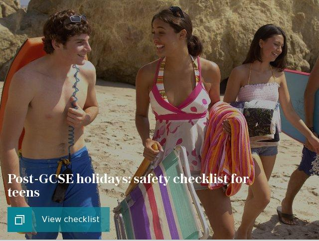 Post-GCSE holidays: safety checklist for teens