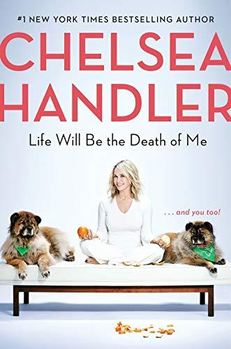 Life Will Be the Death of Me: . . . and you too! (Amazon / Amazon)