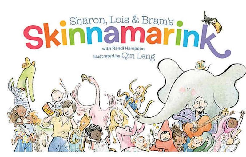 "This picture book is best sung aloud!&nbsp;<strong>Ages:</strong>&nbsp;2+&nbsp;<strong>Get it at:</strong> <a href=""https://www.chapters.indigo.ca/en-ca/books/sharon-lois-and-brams-skinnamarink/9780735264069-item.html"" target=""_blank"" rel=""noopener noreferrer"">Indigo</a>, $21.99"