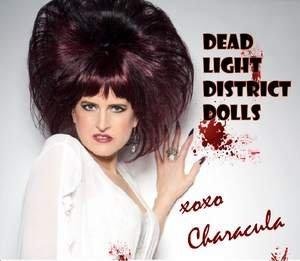 Time to Toss That Old Scratched 45 of 'Monster Mash' -- SoCal's Resident Horror Rocker Characula's Got the Ghouls -- and Is Thirsty for the Taste of Blood -- This Halloween on Her Infectious New Single 'Dead Light District Dolls'