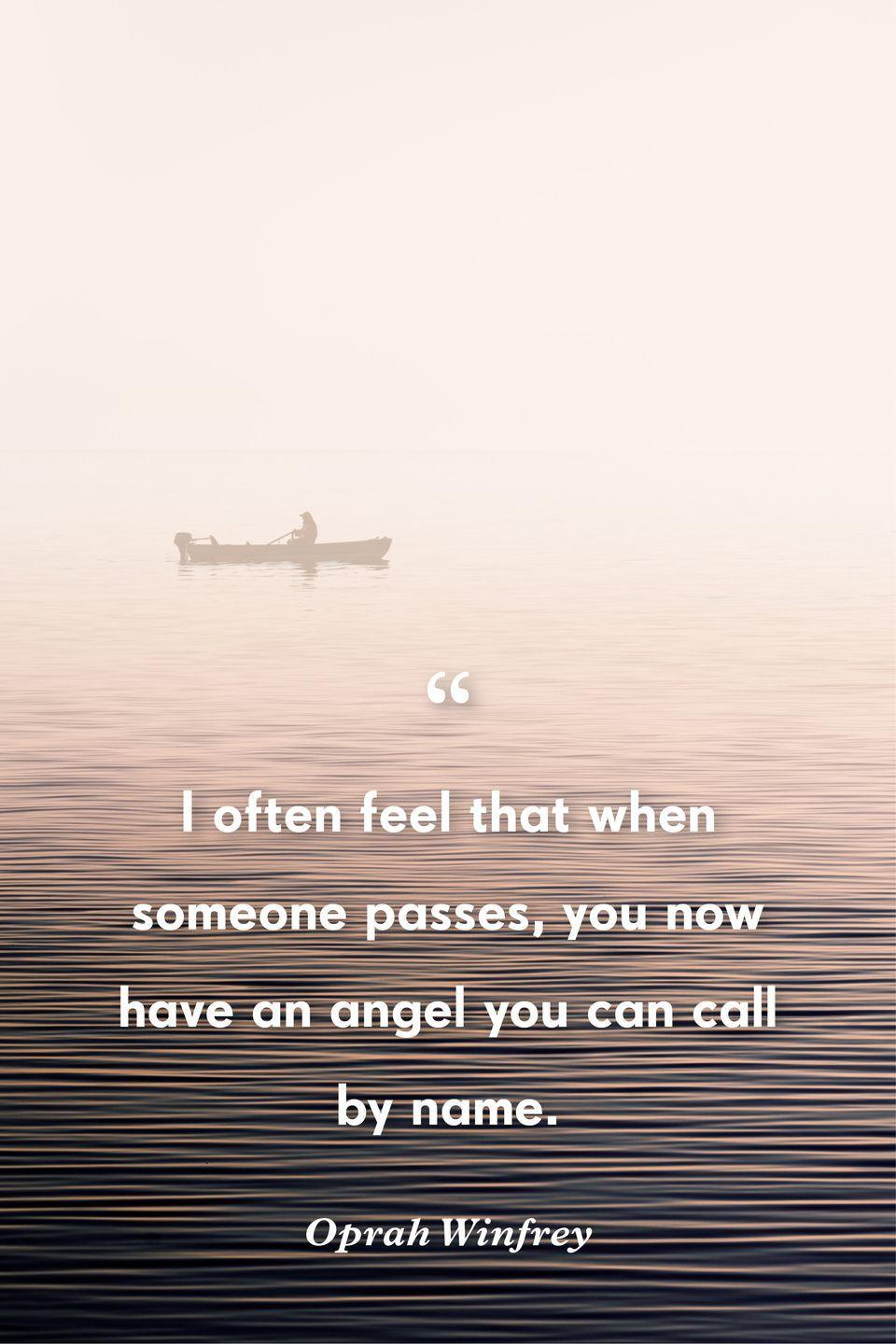 """<p>""""I often feel that when someone passes, you now have an angel you can call by name.""""</p>"""
