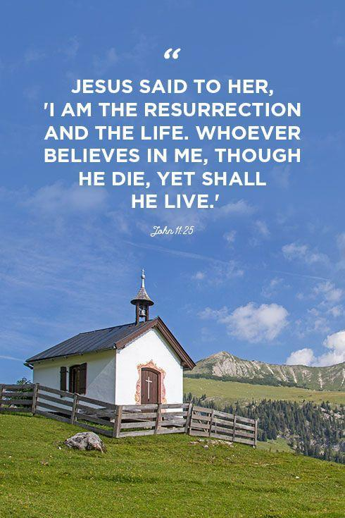 """<p>""""Jesus said to her, 'I am the resurrection and the life. Whoever believes in me, though he die, yet shall he live.'""""</p>"""