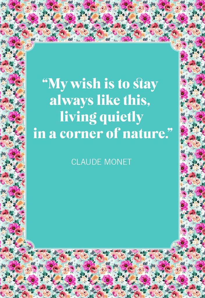"""<p>""""My wish is to stay always like this, living quietly in a corner of nature.""""</p>"""