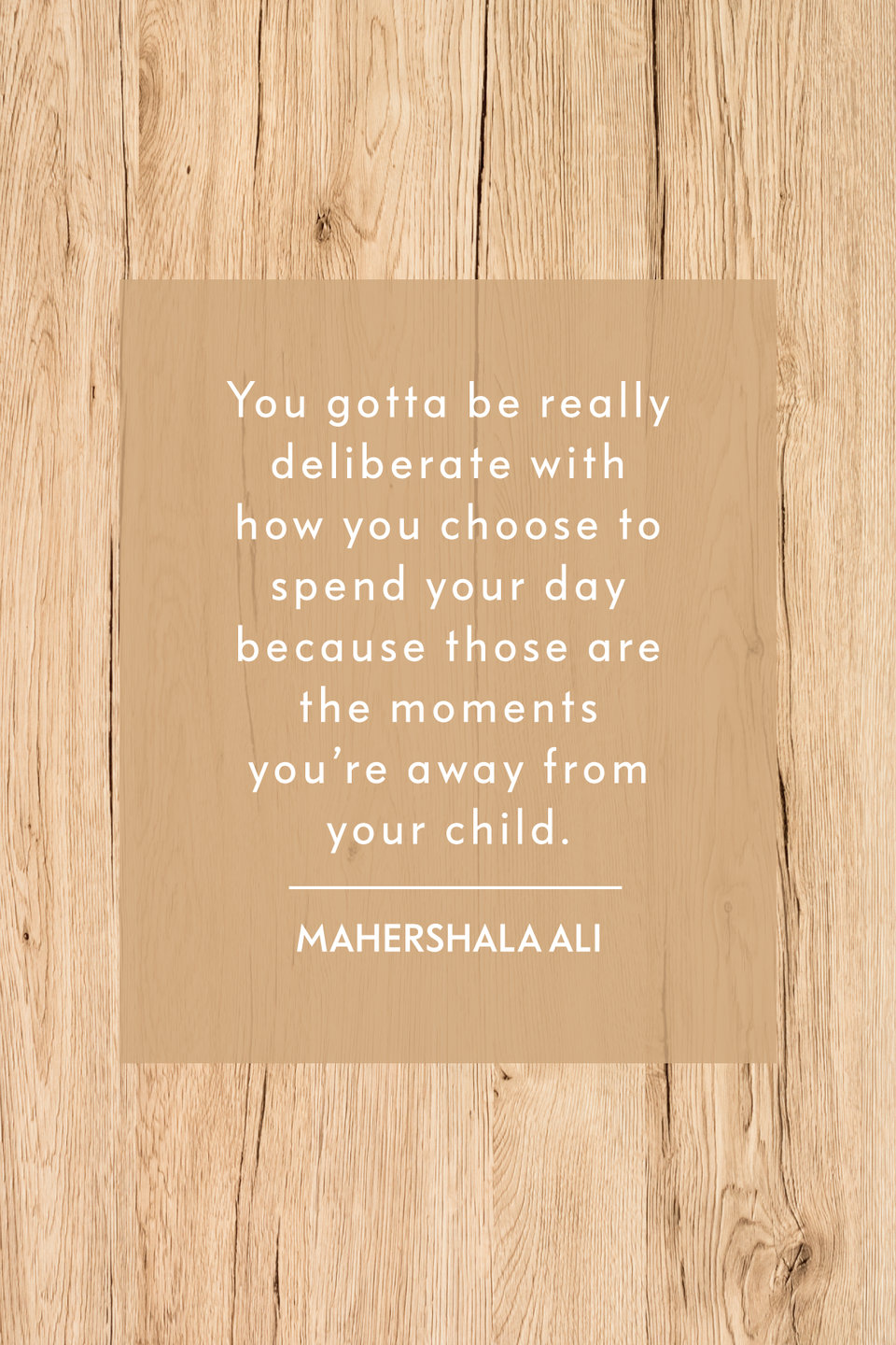 """<p>""""You gotta be really deliberate with how you choose to spend your day because those are the moments you're away from your child,"""" the Oscar-award winning actor told <em><a href=""""https://people.com/parents/mahershala-ali-on-fatherhood-different-crazy/"""" rel=""""nofollow noopener"""" target=""""_blank"""" data-ylk=""""slk:People"""" class=""""link rapid-noclick-resp"""">People</a></em> in 2017.</p>"""
