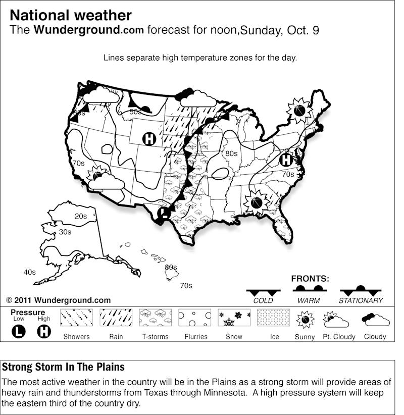 The most active weather in the country will be in the Plains as a strong storm will provide areas of heavy rain and thunderstorms from Texas through Minnesota Sunday Oct. 9, 2011.  A high pressure system will keep the eastern third of the country dry. v (AP Photo/Weather Underground)
