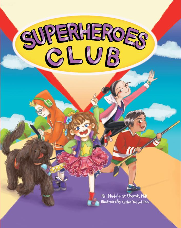 "The heroes of this story strive to find different awesome ways to help others and show that kindness may be the best superpower. <i>(Available <a href=""https://www.amazon.com/Superheroes-Club-Madeleine-Sherak-PhD/dp/0997785802"" rel=""nofollow noopener"" target=""_blank"" data-ylk=""slk:here"" class=""link rapid-noclick-resp"">here</a>)</i>"