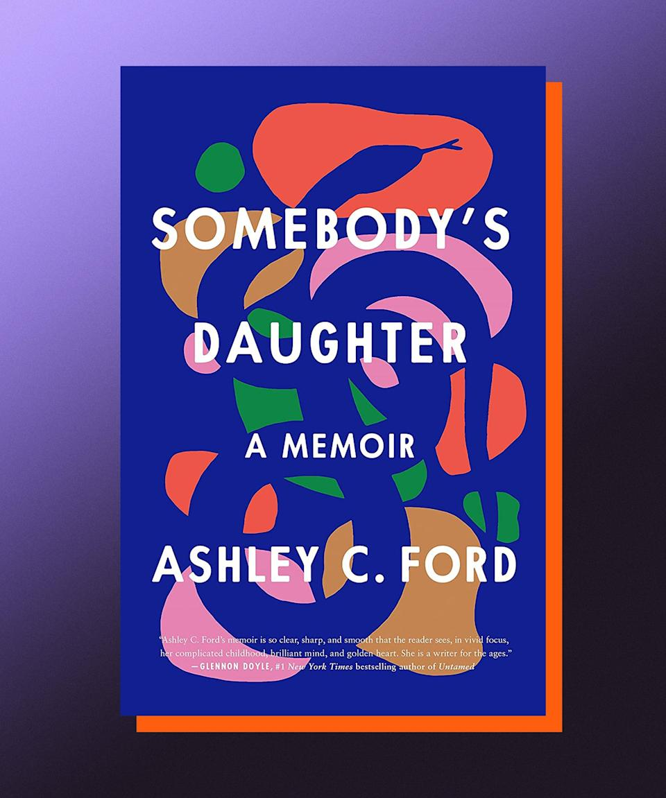 """<strong><em>Somebody's Daughter</em>, Ashley C. Ford (</strong><a href=""""https://bookshop.org/books/somebody-s-daughter-a-memoir/9781250305978"""" rel=""""nofollow noopener"""" target=""""_blank"""" data-ylk=""""slk:available here"""" class=""""link rapid-noclick-resp""""><strong>available here</strong></a><strong>)</strong><br><br>Growing up in Indiana, Ashley C. Ford didn't feel at home — not within her family or within her own body. Ford's mother was harsh, abusive; her father was in prison, though for what she didn't know. As she got older, and came to understand more and more what led to the fractures within her life — the poverty, the alternately simmering and explosive rage, the isolation — and began to piece together what effects it had on her to be a child and feel like she belonged to nobody, and nowhere. Ford's memoir is a searing account of how she not only survived the trauma of her youth, but also how it made her who she is today. Never prescriptive, and ever illuminating, <em>Somebody's Daughter</em> is the kind of memoir that makes you feel less alone. It's a reminder of the connections we all have to one another, a gesture toward the many ties that forever bind us — alternately constricting and supporting, but never not there."""
