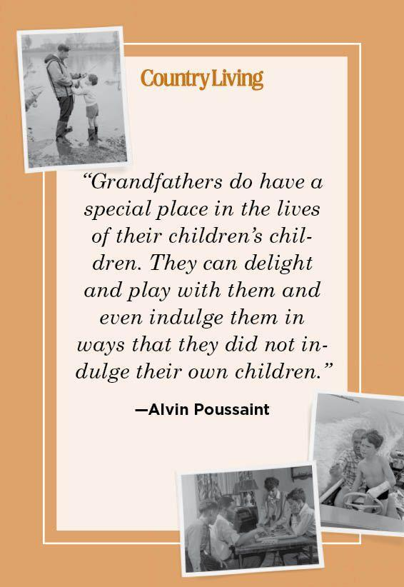 """<p>""""Grandfathers do have a special place in the lives of their children's children. They can delight and play with them and even indulge them in ways that they did not indulge their own children."""" </p>"""