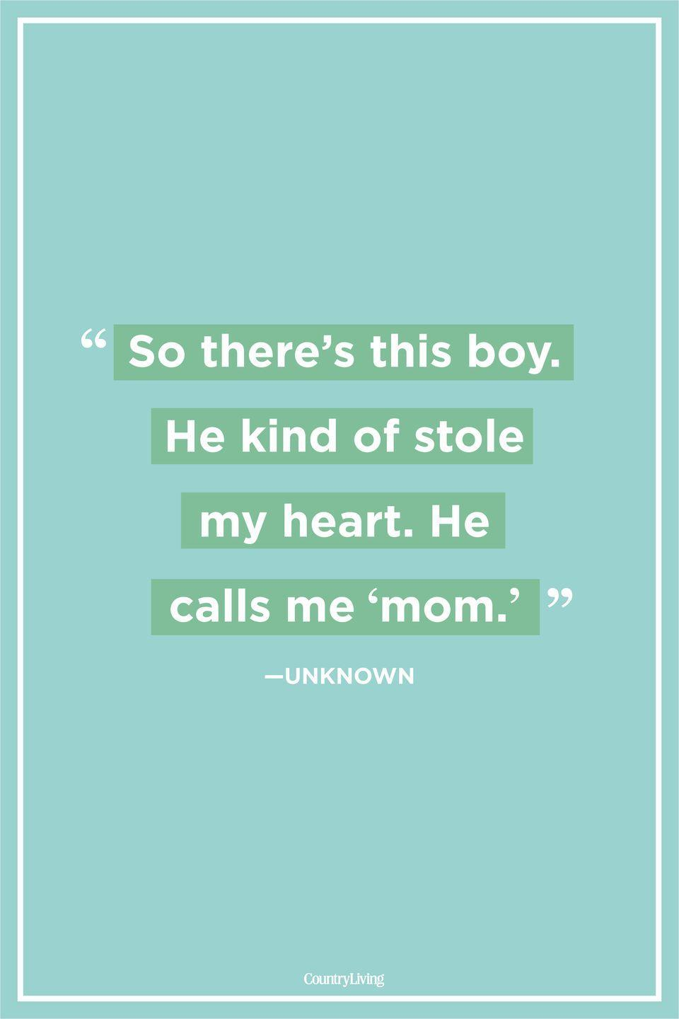 "<p>""So there's this boy. He kind of stole my heart. He calls me 'mom.'"" </p>"