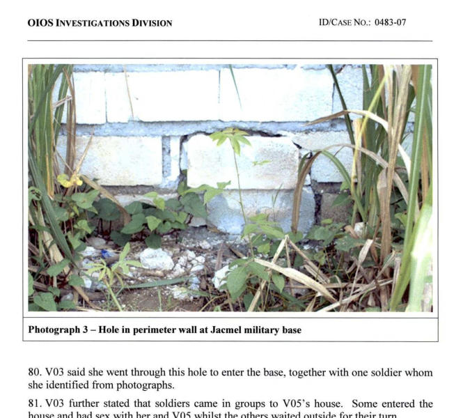This image made from part of a U.N. internal investigation document dated Nov. 19, 2007 shows a hole in a perimeter wall of the U.N. base in Jacmel, Haiti. The report describes a statement by a teenage girl who said she and others crawled through this opening to enter the base where they were sexually abused by peacekeeper soldiers. (AP Photo)