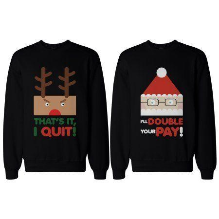 "Get the set <a href=""https://www.walmart.com/ip/Rudolph-and-Santa-Couple-SweatShirts-Funny-Sweaters-for-Christmas-Gift/103976891?wmlspartner=wlpa&selectedSellerId=498&adid=22222222227055637985&wmlspartner=wmtlabs&wl0=&wl1=g&wl2=c&wl3=159338608252&wl4=pla-137577226878&wl5=9073489&wl6=&wl7=&wl8=&wl9=pla&wl10=111838691&wl11=online&wl12=103976891&wl13=&veh=sem"" target=""_blank"">here</a>."
