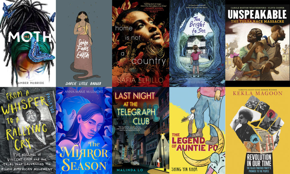 """This combination of photos shows cover art for the books competing for the National Book Award for young people's literature, top row from left, """"Amber McBride's """"Me (Moth),"""" Darcie Little Badger's """"A Snake Falls to Earth,"""" Safia Elhillo's """"Home Is Not a Country,"""" Kyle Lukoff's """"Too Bright to See,"""" Carole Boston Weatherford's """"Unspeakable: The Tulsa Race Massacre,"""" bottom row from left, Paula Yoo's """"From a Whisper to a Rallying Cry,"""" Anna-Marie McLemore's """"The Mirror Season,"""" Malinda Lo's """"Last Night at the Telegraph Club,"""" Shing Yin Khor's """"The Legend of Auntie Po,"""" and Kekla Magoon's """"Revolution in Our Time: The Black Panther Party's Promise to the People."""" (Top row from left, Feiwel & Friends, Levine Querido, Make Me a World, Dial Books, Carolrhoda Books, bottom row from left, Norton Young Readers, Feiwel & Friends, Dutton Books for Young Readers, Candlewick via AP)"""