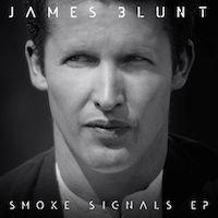 "James Blunt Sends Up ""SMOKE SIGNALS""; New EP Features Five Brand New Tracks; First Single, ""When I Find Love Again,"" Available as Instant Grat With All Pre-Orders; ""SMOKE SIGNALS EP"" Arrives in U.S. on December 15th"
