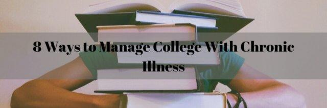 8 Ways to Manage College With Chronic Illness