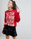 """<p>£15, <a href=""""http://www.asos.com/boohoo/boohoo-sleigh-my-name-christmas-jumper/prd/7218182?iid=7218182&clr=Red&SearchQuery=christmas%20jumper&pgesize=36&pge=0&totalstyles=181&gridsize=3&gridrow=2&gridcolumn=1"""" rel=""""nofollow noopener"""" target=""""_blank"""" data-ylk=""""slk:asos"""" class=""""link rapid-noclick-resp"""">asos</a></p>"""