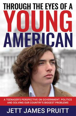 Through The Eyes of A Young American by Jett James Pruitt
