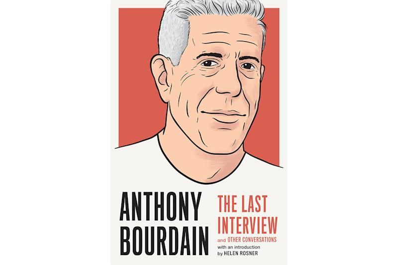 Get a glimpse into Anthony Bourdain's legacy in The Last Interviewexclusive book excerpt