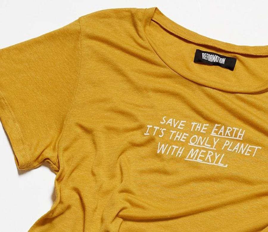 """<p>The eco-friendly indie brand has created a small collection of tees in support of feminism, the environment, and the legendary Meryl Streep. For every piece from the Action Tees range, Reformation will donate $30 to Planned Parenthood, the ACLU, or the EDF. Meryl Tee, $50 at <a rel=""""nofollow noopener"""" href=""""https://www.thereformation.com/products/meryl-tee-sunflower"""" target=""""_blank"""" data-ylk=""""slk:Reformation"""" class=""""link rapid-noclick-resp"""">Reformation</a>. </p>"""