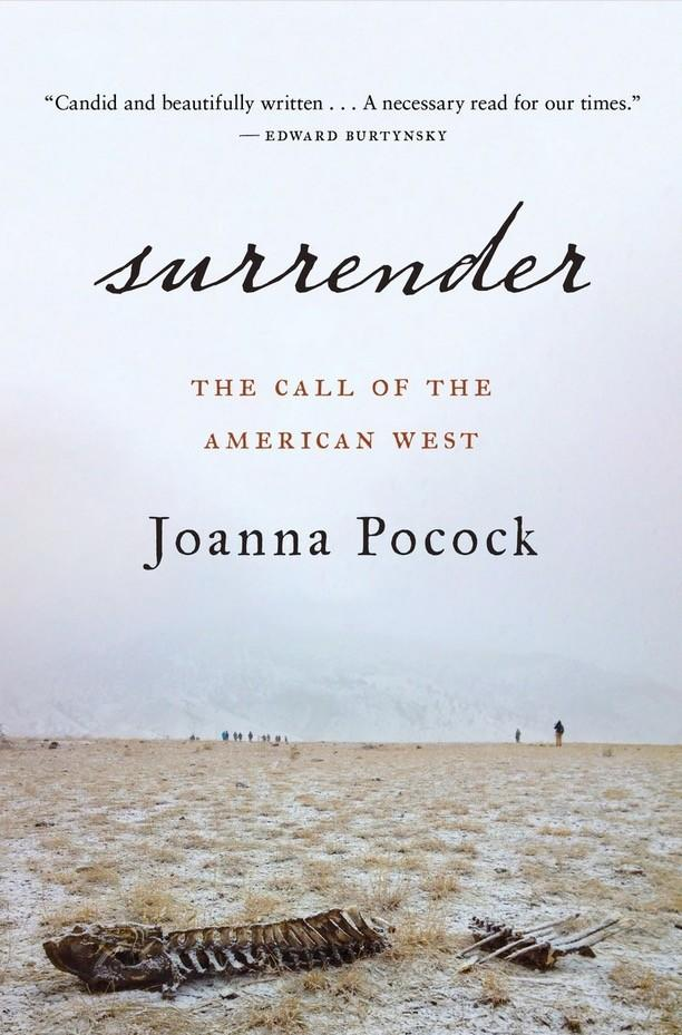"""Surrender: The Call of the American West"" by Joanna Pocock."