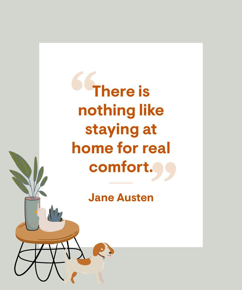 <p>There is nothing like staying at home for real comfort.</p>