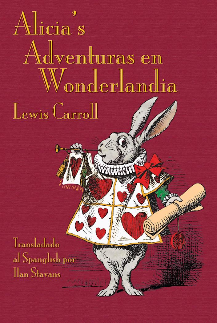 "Author Ilan Stavans rewrote and published ""Alice in Wonderland"" in Spanglish (translated as ""Alicia's Adventuras en Wonderlandia""). (Michael Everson / Evertype)"