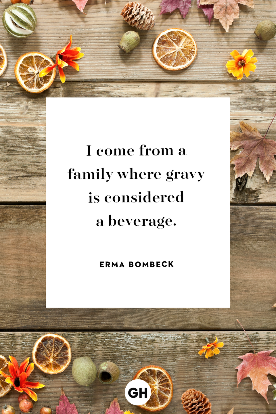 <p>I come from a family where gravy is considered a beverage.</p>