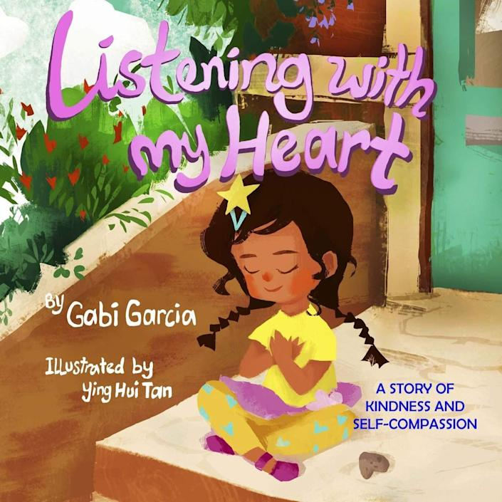 """Listening With My Heart"" focuses on self-compassion and love, which help foster empathy and kindness. <i>(Available <a href=""https://www.amazon.com/Listening-My-Heart-kindness-self-compassion/dp/0998958034"" rel=""nofollow noopener"" target=""_blank"" data-ylk=""slk:here"" class=""link rapid-noclick-resp"">here</a>)</i>"