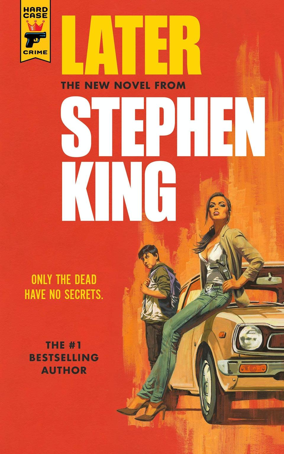 <p>Prolific author Stephen King mixes the trappings of a classic crime novel with his trademark horror touches in <span><strong>Later</strong></span>. All Jamie Conklin wants is to lead a normal life, but the young boy's special abilities make him an asset to an NYPD detective trying to stop a killer who is threatening to cause mayhem even after their death.</p> <p><em>Out March 2</em></p>