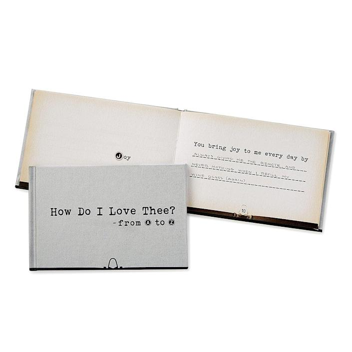 <p>An A-to-Z love letter that you can fill out with inside jokes and cherished moments. </p> <p><span>How Do I Love Thee From A-Z</span> ($20)</p>