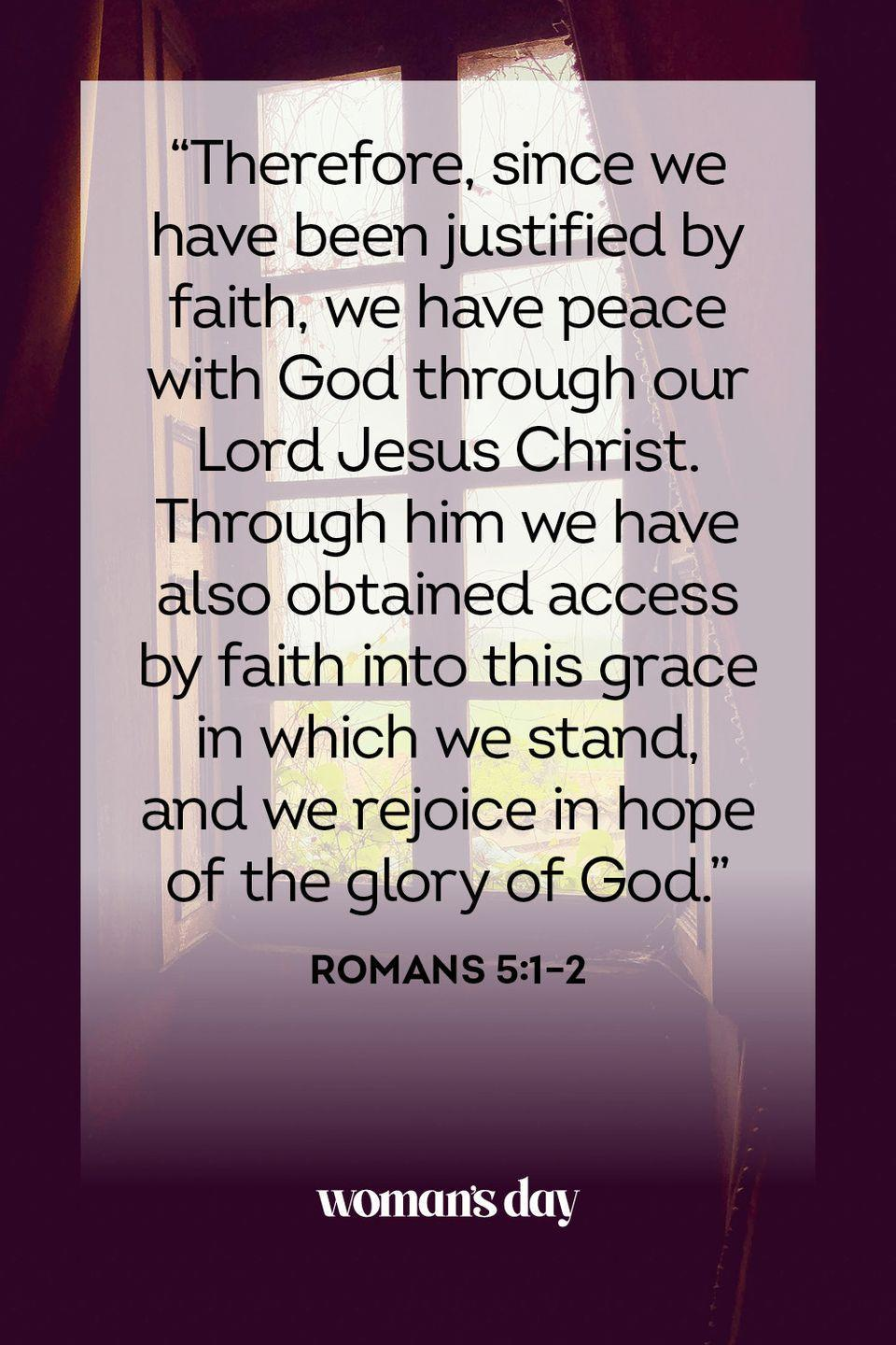"<p>""Therefore, since we have been justified by faith, we have peace with God through ourLord Jesus Christ. Through him we have also obtained access by faith into this grace in which we stand, and we rejoice in hope of the glory of God.""</p><p><strong>The Good News: </strong>We stand firm in our faith and in the gift of grace freely granted us through Jesus Christ our Lord.</p>"