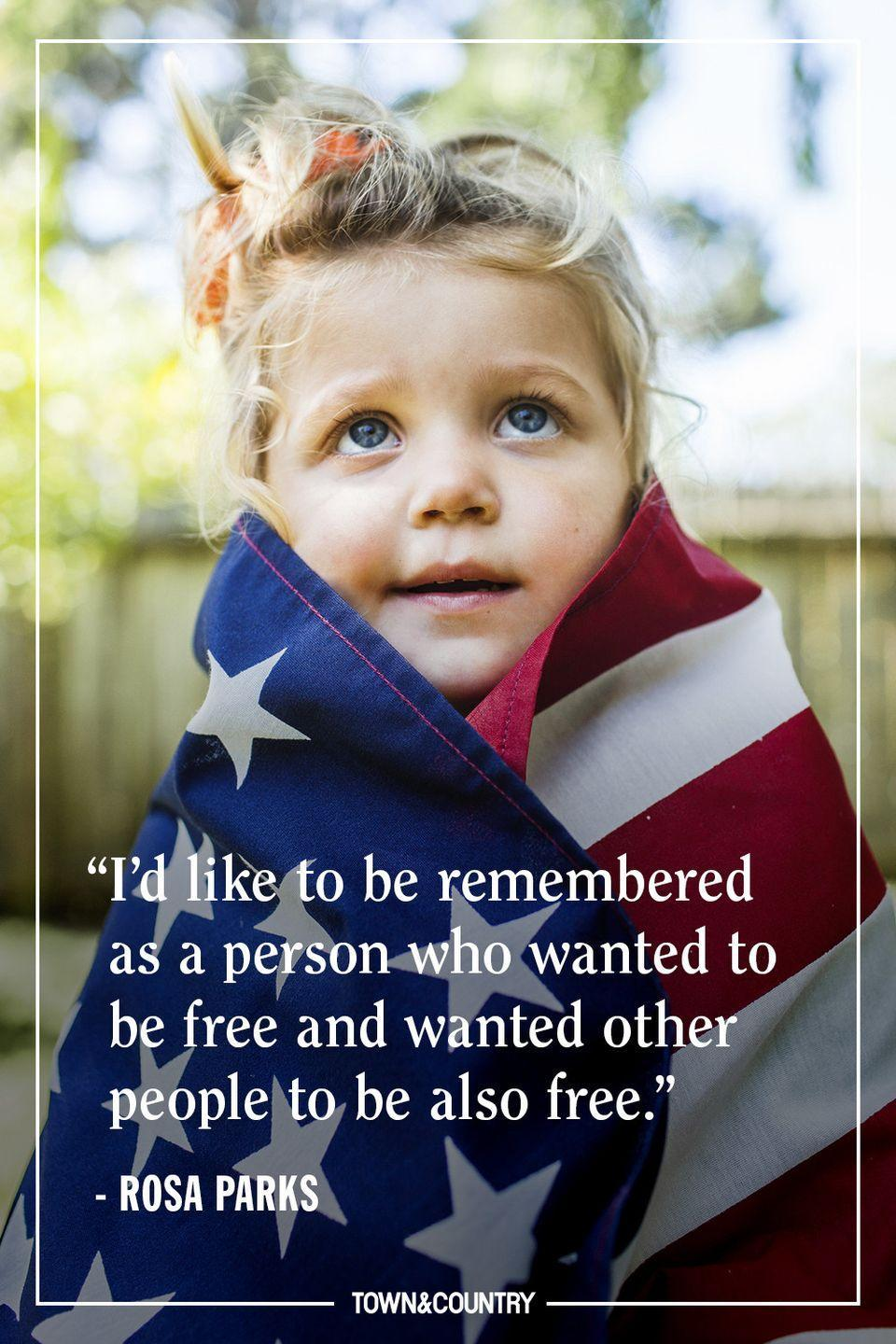 """<p>""""I'd like to be remembered as a person who wanted to be free and wanted other people to be also free."""" </p><p><em>—Rosa Parks</em></p>"""