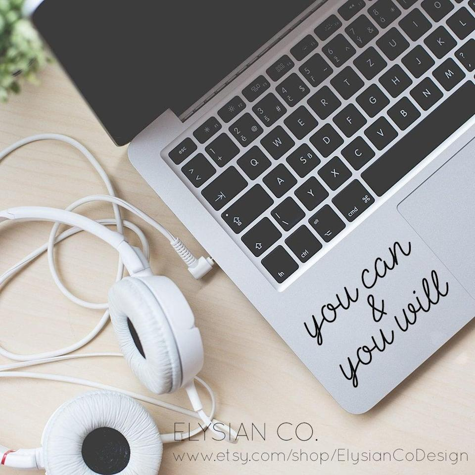 <p>A <span>motivational laptop decal</span> ($4-$6) will be a reminder to inspire loved ones every day.</p>