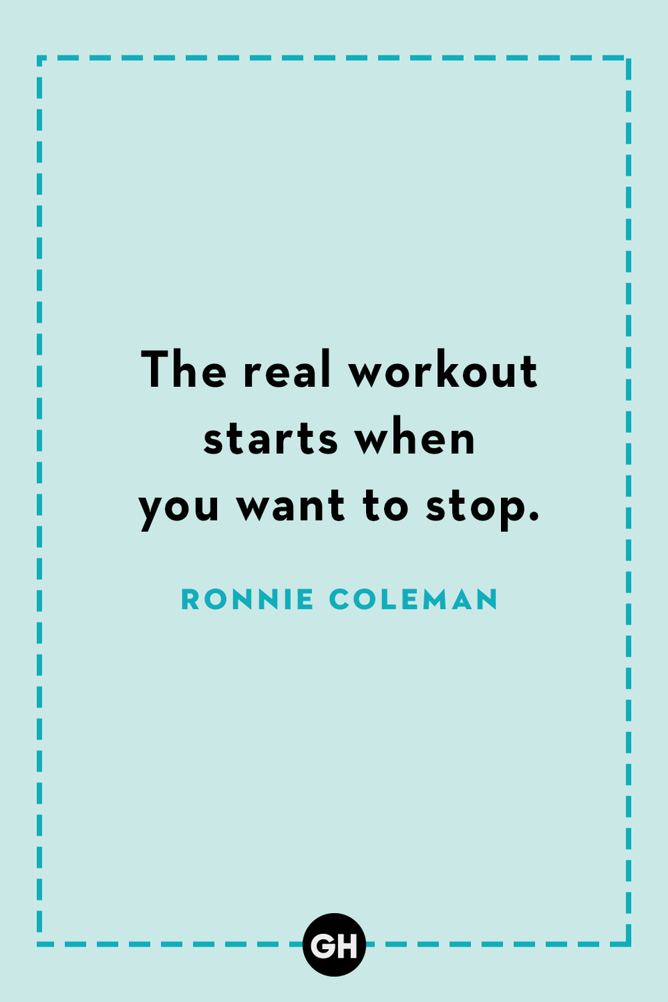 <p>The real workout starts when you want to stop.</p>