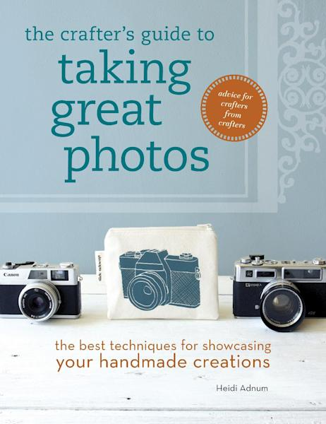 """In this image released by Interweave Press, """"The Crafter's Guide to Taking Great Photos: The Best Techniques for Showcasing Your Handmade Creations,"""" by Heidi Adnum, is shown. Today's artists and crafters use the Internet not only to promote themselves, but to sell their wares. Simply put, good-quality images sell a product; inferior ones don't. So it makes business sense to learn a few tricks of the photographic trade. (AP Photo/Interweave Press)"""