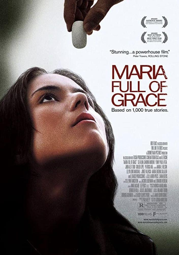 """<p>Maria Álvarez (<strong><a href=""""https://www.imdb.com/name/nm1503432/"""" rel=""""nofollow noopener"""" target=""""_blank"""" data-ylk=""""slk:Catalina Sandino Moreno"""" class=""""link rapid-noclick-resp"""">Catalina Sandino Moreno</a></strong>) is a 17-year-old girl from Colombia who impulsively quits her assembly-line job. Because her family solely relies on her pay to survive, she must find a new way to provide for them. Maria's situation becomes more complicated when she learns she's pregnant. After turning down boyfriend Juan (<strong><a href=""""https://www.imdb.com/name/nm1670100/"""" rel=""""nofollow noopener"""" target=""""_blank"""" data-ylk=""""slk:Wilson Guerrero"""" class=""""link rapid-noclick-resp"""">Wilson Guerrero</a></strong>)'s marriage proposal, Maria accepts a job transporting drugs.</p><p><a class=""""link rapid-noclick-resp"""" href=""""https://www.amazon.com/Maria-Grace-Catalina-Sandino-Moreno/dp/B078JTK7JN?tag=syn-yahoo-20&ascsubtag=%5Bartid%7C10055.g.35564148%5Bsrc%7Cyahoo-us"""" rel=""""nofollow noopener"""" target=""""_blank"""" data-ylk=""""slk:STREAM NOW"""">STREAM NOW</a></p>"""