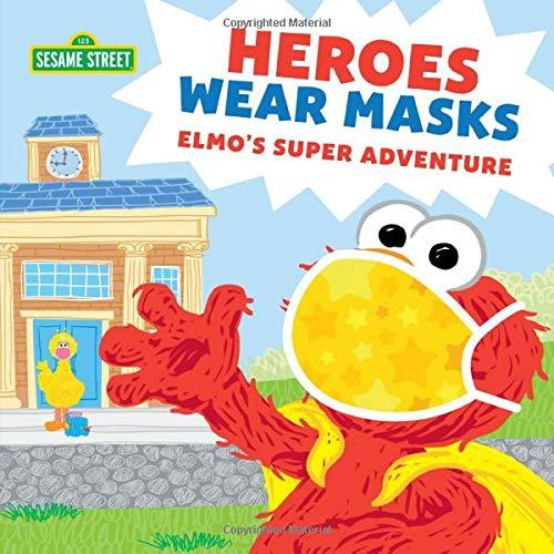 """Heroes Wear Masks: Elmo's Super Adventure,"" by Sesame Workshop (Amazon / Amazon)"