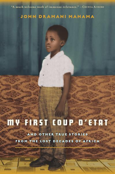 "This image provided by Bloomsbury shows the cover of the 2012 book ""My First Coup d'Etat"" by John Dramani Mahama. The photo on the cover shows Mahama in Accra, Ghana at the age of 5 or 6. In 1966, the 7-year-old boy was waiting at his boarding school, wondering why his father wasn't there to fetch him. The Easter holiday was approaching, classes were done, and everyone else had left. But as Mahama would relate in this memoir, his father didn't show up. He was in jail and Ghana was in the throes of a coup d'etat, dashing the hopes kindled just nine years previously when the former British colony became an icon of Third World liberation - the first in sub-Saharan Africa to be freed from European colonialism. (AP Photo/Bloomsbury)"