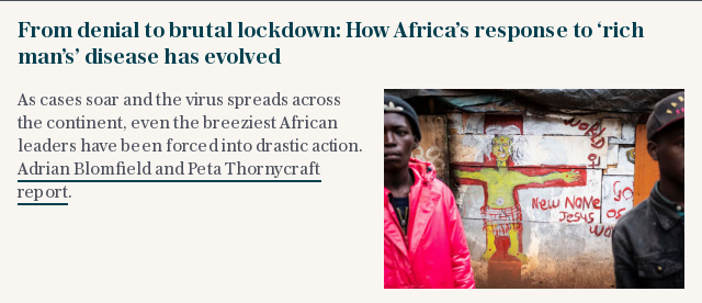 From denial to brutal lockdown: How Africa's response to 'rich man's' disease has evolved