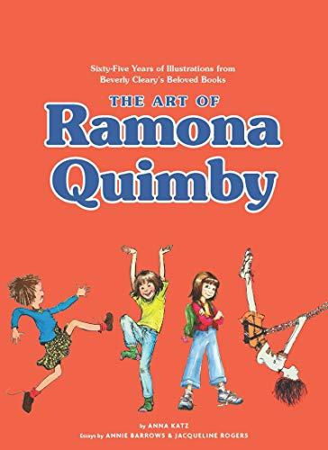 The Art of Ramona Quimby: Sixty-Five Years of Illustrations from Beverly Cleary?s Beloved Books (Amazon / Amazon)
