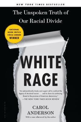 "<p><strong>Carol Anderson</strong></p><p>bookshop.org</p><p><strong>$16.99</strong></p><p><a href=""https://bookshop.org/books/white-rage-the-unspoken-truth-of-our-racial-divide/9781632864130"" rel=""nofollow noopener"" target=""_blank"" data-ylk=""slk:Shop Now"" class=""link rapid-noclick-resp"">Shop Now</a></p><p>In this deeply researched history of black advancement in the United States, Anderson lays bare the despicable efforts of white Americans to roll back black progress. Beginning with the Jim Crow laws that followed Reconstruction and ending with the racist backlash to Barack Obama's election, Anderson's keen analysis presents a powerful portrait of white rage and entitlement--two shameful forces that continue to characterize our national conversation about race.</p>"