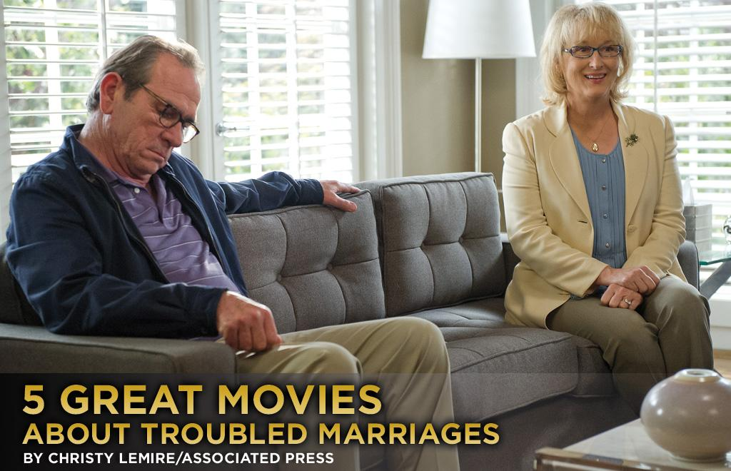 "Meryl Streep and Tommy Lee Jones play a longtime married couple who've fallen into a rut in the surprisingly honest and effective ""Hope Springs."" She hopes intensive couples' therapy will restore their romance; he's content to fall asleep in front of the television every night watching The Golf Channel. Marriage, in all its states, is such a universal topic that it's been portrayed in countless films. But troubled marriages can provide showy performances and moments of uncomfortable truth. Here are five great examples:"
