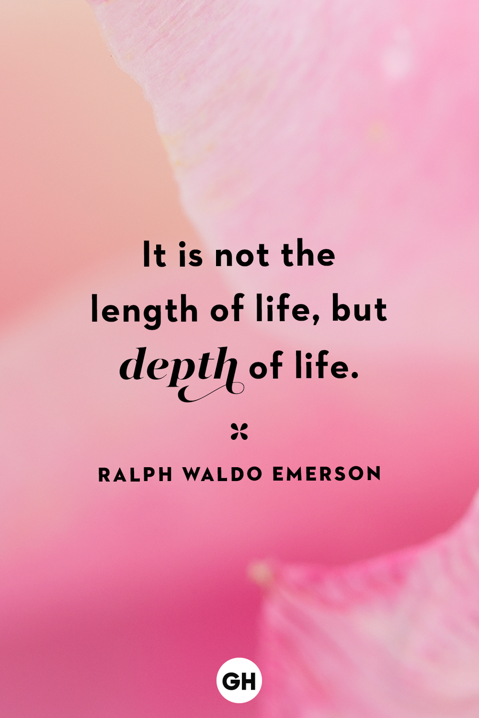 <p>It is not the length of life, but depth of life.</p>